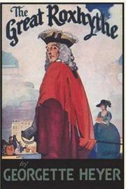 The Great Roxhythe by Georgette Heyer image