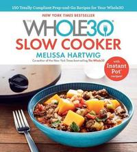 The Whole30 Slow Cooker by Melissa Hartwig