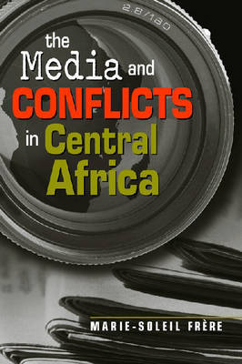 Media and Conflicts in Africa by Marie-Soleil Frere image