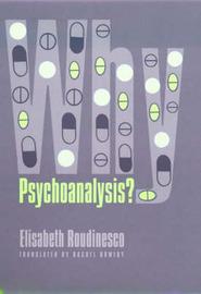 Why Psychoanalysis? by Elisabeth Roudinesco