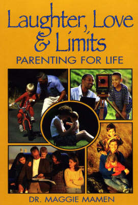Laughter, Love and Limits: Parenting for Life by Maggie Mamen image