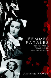 Femmes Fatales: Resistance, Power, and Postfeminism by Janine Paver image