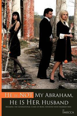 He Is Not My Abraham, He Is Her Husband by Imecca
