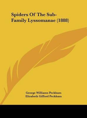 Spiders of the Sub-Family Lyssomanae (1888) by George Williams Peckham, Jr.