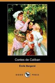 Contes De Caliban (Dodo Press) by Emile Bergerat image