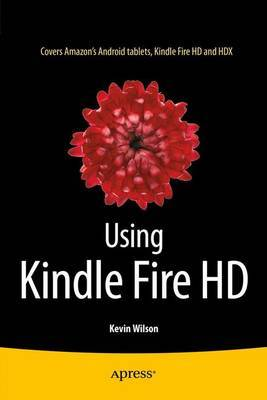 Using Kindle Fire HD by Kevin Wilson