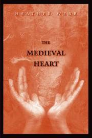 The Medieval Heart by Heather Webb image