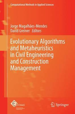 Evolutionary Algorithms and Metaheuristics in Civil Engineering and Construction Management