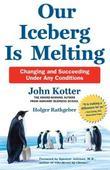 Our Iceberg is Melting by John Kotter