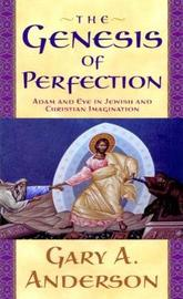 The Genesis of Perfection by Gary A Anderson