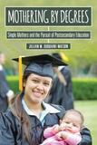 Mothering by Degrees by Jillian M Duquaine-Watson