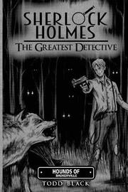 Sherlock Holmes - The Greatest Detective by Todd Black image