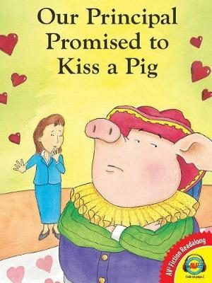 Our Principal Promised to Kiss a Pig by Kalli Dakos image