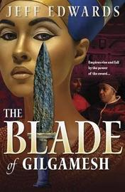 The Blade of Gilgamesh by Jeff Edwards image