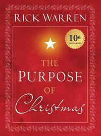 The Purpose of Christmas by Rick Warren image