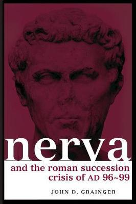 Nerva and the Roman Succession Crisis of AD 96-99 by John D Grainger image