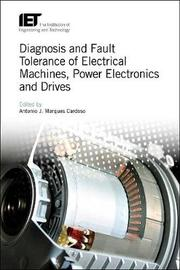 Diagnosis and Fault Tolerance of Electrical Machines, Power Electronics and Drives