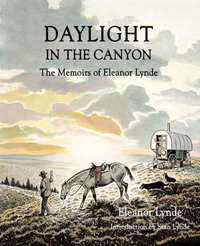 Daylight in the Canyon: The Memoirs of Eleanor Lynde by Eleanor Lynde
