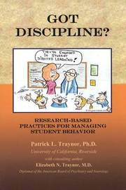 Got Discipline?: Research-Based Practices for Managing Student Behavior by Patrick Traynor image