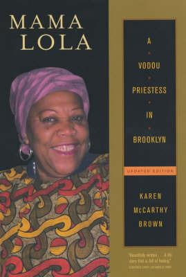 Mama Lola: A Vodou Priestess in Brooklyn by Karen McCarthy Brown