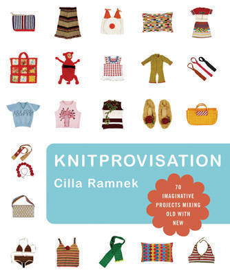 Knitprovisation by Cilla Ramnek