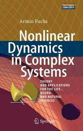 Nonlinear Dynamics in Complex Systems by Armin Fuchs