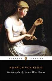 The Marquise of O: and Other Stories by Heinrich Von Kleist