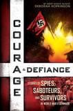 Courage & Defiance by Deborah Hopkinson