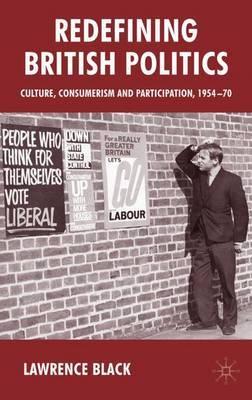Redefining British Politics by L Black