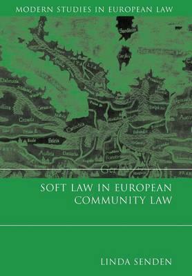 Soft Law in European Community Law by Linda Senden image