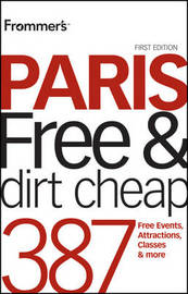 Frommer's Paris Free and Dirt Cheap by Anna E Brooke image