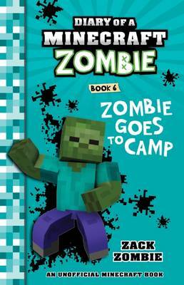 Diary of a Minecraft Zombie #6: Zombie Goes to Camp by Zack Zombie