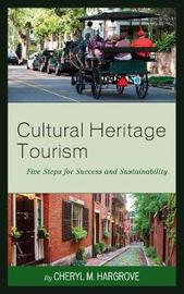 Cultural Heritage Tourism by Cheryl M. Hargrove