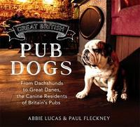 Great British Pub Dogs by Abbie Lucas