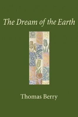 The Dream of the Earth by Thomas Berry image