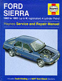 Ford Sierra 4-Cylinder Service and Repair Manual by Steve Rendle