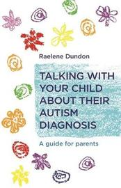 Talking with Your Child about Their Autism Diagnosis by Raelene Dundon