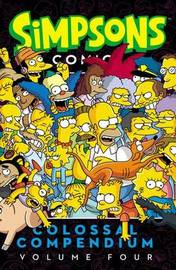 Simpsons Comics Colossal Compendium, Volume 4 by Matt Groening