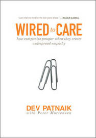 Wired to Care by Dev Patnaik