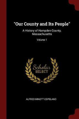 Our County and Its People by Alfred Minott Copeland image