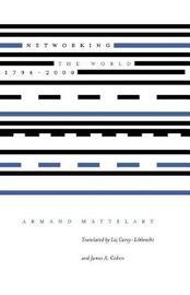 Networking the World, 1794-2000 by Armand Mattelart