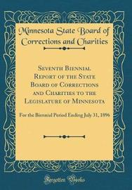 Seventh Biennial Report of the State Board of Corrections and Charities to the Legislature of Minnesota by Minnesota State Board of Corr Charities image
