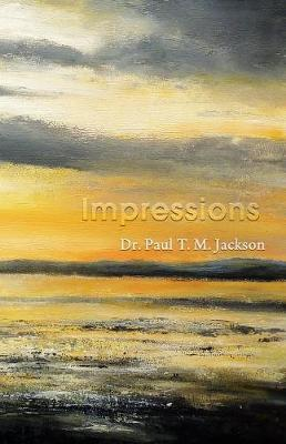 Impressions by Paul T.M. Jackson