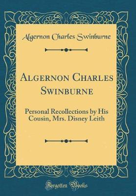 Algernon Charles Swinburne by Algernon Charles Swinburne