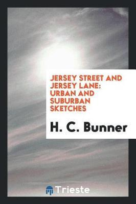 Jersey Street and Jersey Lane by H.C Bunner