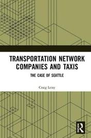 Transportation Network Companies and Taxis by Craig A Leisy