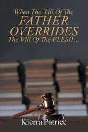 When The Will Of The Father Overrides The Will Of The Flesh... by Kierra Patrice image