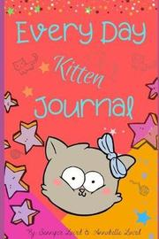Kitten Journal Every Day Kitten Journal by Annabelle Laird image