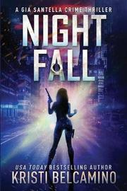 Night Fall by Kristi Belcamino