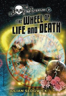 The Wheel of Life and Death by Julian Sedgwick